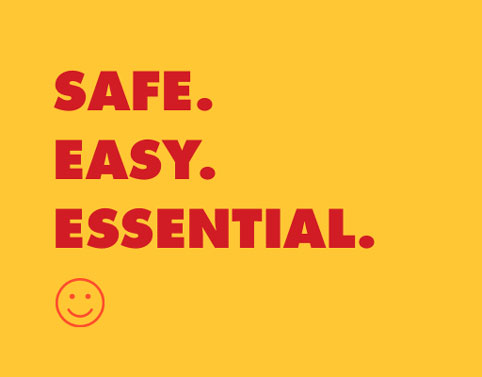 Safe. Easy. Essential.